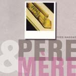 PERE-ET-MERE-Yves-HADDAD-editions-de-la-Martiniere